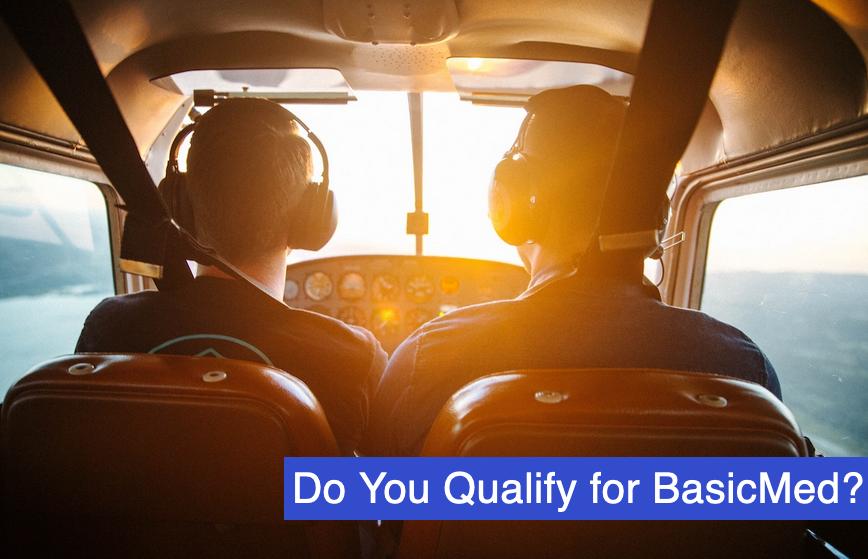 Do You Qualify for BasicMed?