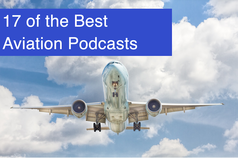 The 17 Best Aviation Podcasts