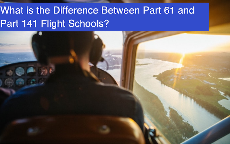 What is the Difference Between Part 61 and Part 141 Flight Schools?